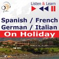 Spanish / French / German / Italian - on Holiday. Listen & Learn to Speak - audiobook