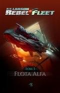 Rebel Fleet. Tom 3. Flota Alfa - ebook