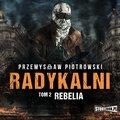 Radykalni. Tom 2. Rebelia - audiobook