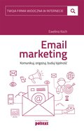 technologie: Email marketing. Komunikuj, angażuj, buduj lojalność - ebook