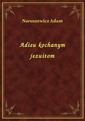 Adieu kochanym jezuitom - ebook