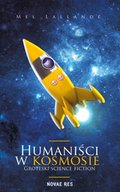 Humaniści w kosmosie. Groteski science fiction - ebook