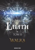 Lilith. Tom II. Walka - ebook