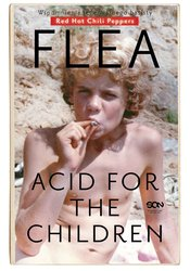 : Flea. Acid for the Children. Wspomnienia legendarnego basisty Red Hot Chili Peppers - ebook